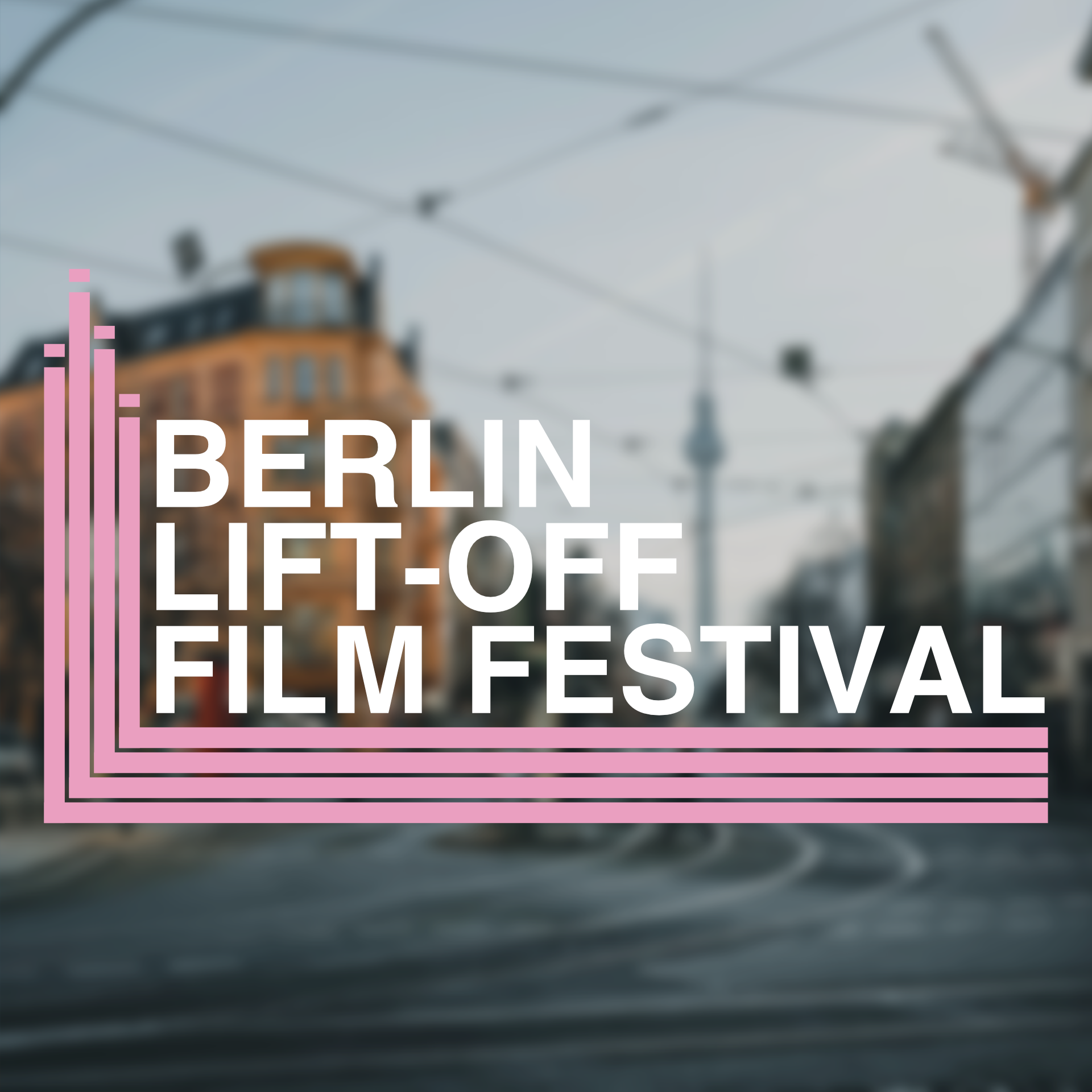 Berlin Lift-Off Film Festival 第10届柏林LIFT-OFF电影节(著名赛事)
